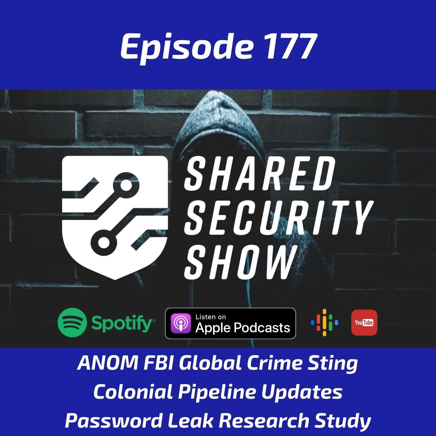 ANOM FBI Global Crime Sting, Colonial Pipeline Updates, Password Leak Research